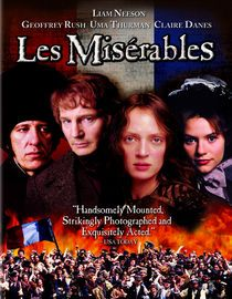 Much better than the musical movie that came out in 2013..Les Miserables (1998) The lush adaptation of Victor Hugo's novel stars Liam Neeson as Jean Valjean, an ex-convict trying to build a new life of nobility and compassion, only to be pursued by the callous Inspector Javert, who doesn't intend to let Valjean escape his past. Liam Neeson, Geoffrey Rush, Uma Thurman...16a