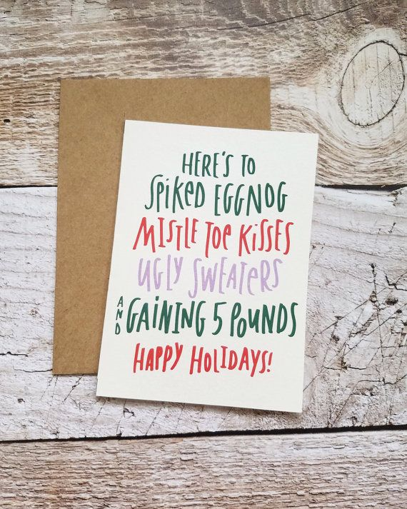 Card Reads: Heres to spiked eggnog, mistletoe kisses, ugly sweaters, and gaining 5 pounds. Happy Holidays!  You can purchase a single card, pack of 5, pack of 10, or pack of 20  As of now, Turn-around time for packs are around a week for all orders! Each card is hand cut and folded by me. Single card orders have a turn-around time of about 1-3 days  International shipping costs includes tracking number  CARD DETAILS: - 5x7 Card - Printed on quality card pearl stock paper - blank inside for…