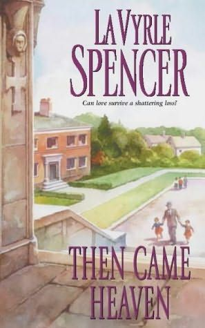 Then Came Heaven by LaVyrle Spencer Pretty interesting - a widower falls in love with a nun...