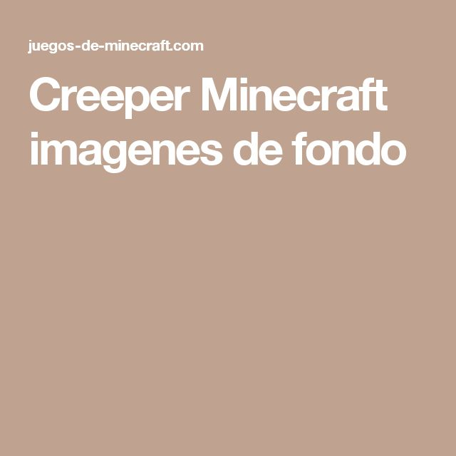 Creeper Minecraft imagenes de fondo