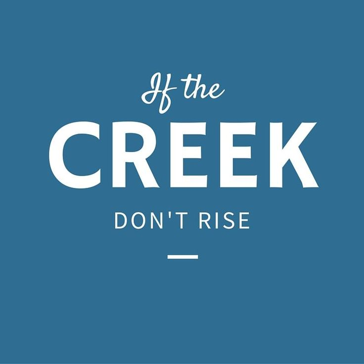 24 Phrases Only Southerners Use: Creek Don't Rise