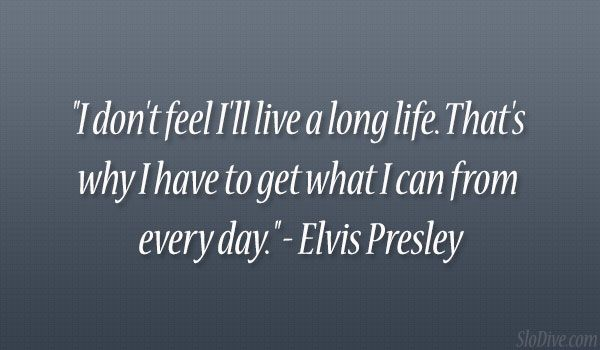 elvis presley quotes   elvis presley quote 24 Wickedly Witty Quotes About Life