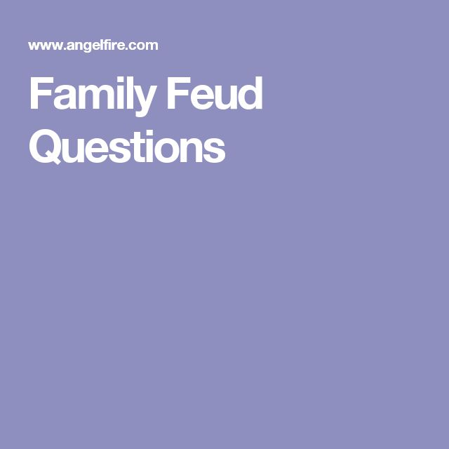 Family Feud Questions