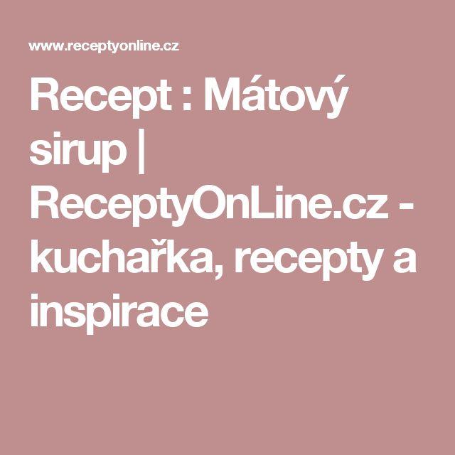 Recept : Mátový sirup | ReceptyOnLine.cz - kuchařka, recepty a inspirace
