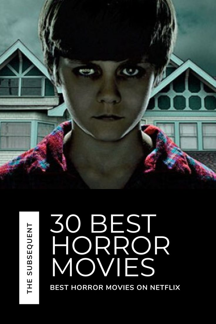Best horror movies on netflix in 2020 horror movies on