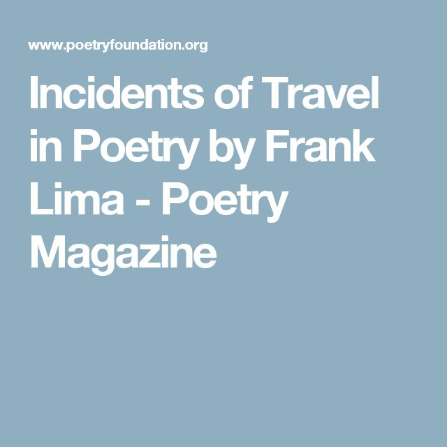Incidents of Travel in Poetry by Frank Lima - Poetry Magazine