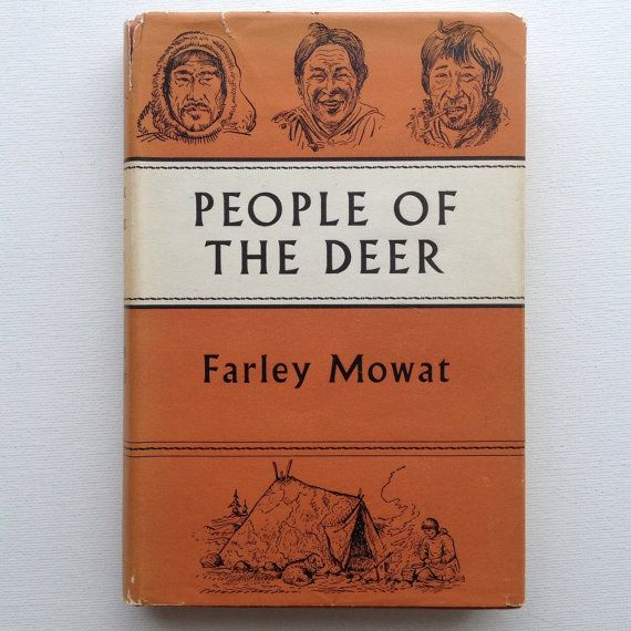 People of the Deer by Farley Mowat / 1952 First British Edition / Canadian Travel Memoir Among Caribou Inuit People