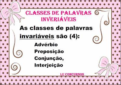 Lu Concursos: CLASSES DE PALAVRAS INVARIÁVEIS
