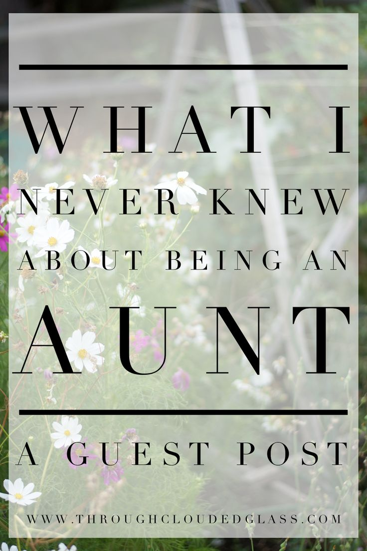 I love this so much. Being an aunt is one of my favorite things. Grateful for the little darlings that call me Auntie!  What I Never Knew About Being An Aunt | Through Clouded Glass Blog