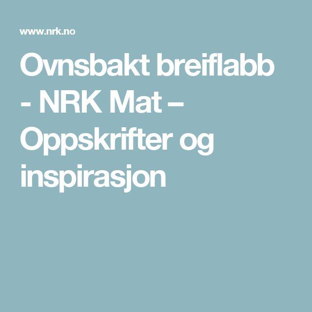 Ovnsbakt breiflabb - NRK Mat – Oppskrifter og inspirasjon