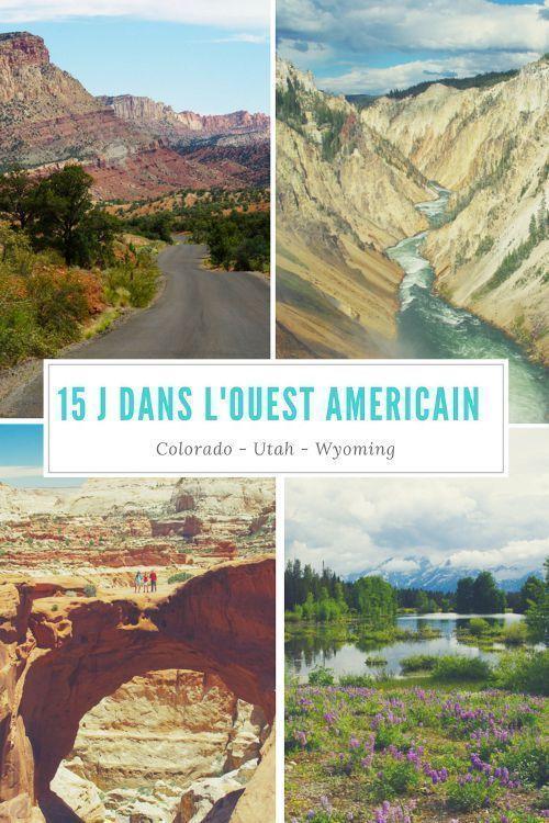 Itinéraire de 15 jours dans l'Ouest Américain pour découvrir quelques uns des plus beaux parcs nationaux des Etats-Unis : Yellowstone, Arches, Canyonsland, Grand Teton...