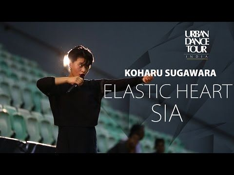 ► KOHARU SUGAWARA - Elastic Heart by Sia   Urban Dance Tour India - YouTube