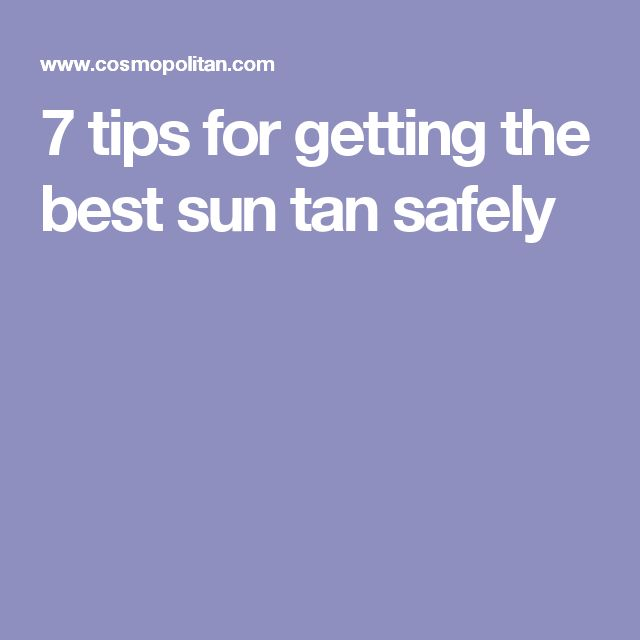 7 tips for getting the best sun tan safely