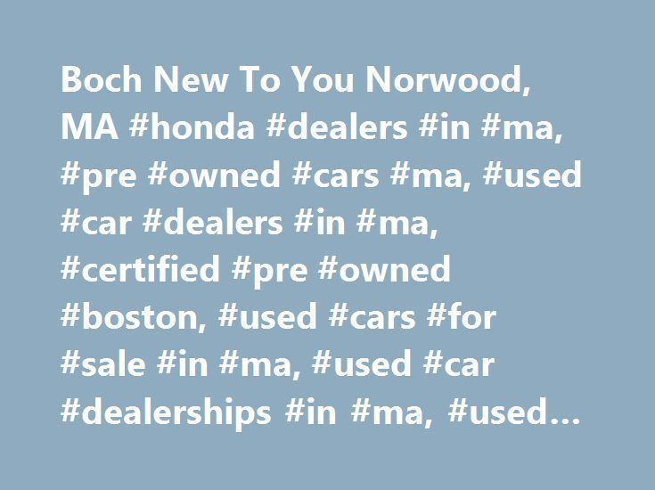 Nice Ford: Boch New To You Norwood, MA #honda #dealers #in #ma, #pre #owned #cars #ma, #use...  namibia Check more at http://24car.top/2017/2017/08/03/ford-boch-new-to-you-norwood-ma-honda-dealers-in-ma-pre-owned-cars-ma-use-namibia/