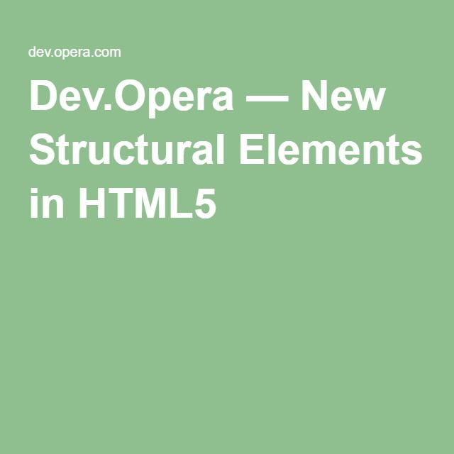 Dev.Opera — New Structural Elements in HTML5