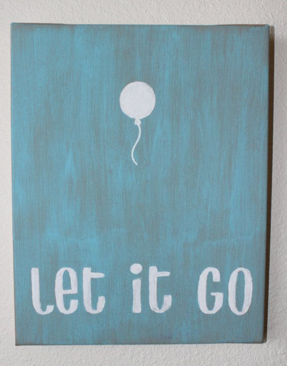 """Hand painted canvas 8x10 """"let it go"""" by SerendipitysSigns, $20.00 **option to personalize size and color"""