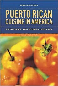 Puerto Rican Cuisine in America: Nuyorican and Bodega Recipes by Oswald Rivera: Book Cover