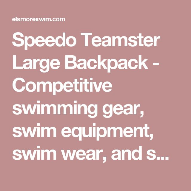 Speedo Teamster Large Backpack - Competitive swimming gear, swim equipment, swim wear, and speedo swimsuits