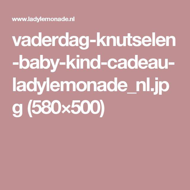 vaderdag-knutselen-baby-kind-cadeau-ladylemonade_nl.jpg (580×500)