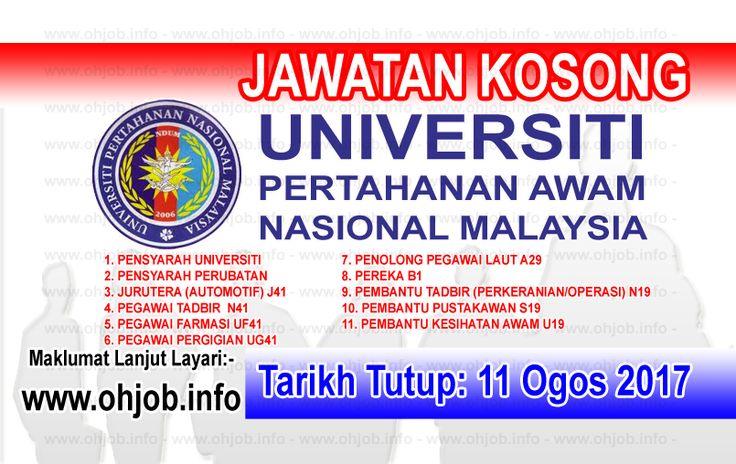Jawatan Kosong Universiti Pertahanan Nasional Malaysia - UPNM (11 Ogos 2017)   Kerja Kosong Universiti Pertahanan Nasional Malaysia - UPNM Ogos 2017  Permohonan adalah dipelawa kepada warganegara Malaysia bagi mengisi kekosongan jawatan di Universiti Pertahanan Nasional Malaysia - UPNM Ogos 2017 seperti berikut:- 1. PENSYARAH UNIVERSITI 2. PENSYARAH PERUBATAN 3. JURUTERA (AUTOMOTIF) J41 4. PEGAWAI TADBIR N41 5. PEGAWAI FARMASI UF41 6. PEGAWAI PERGIGIAN UG41 7. PENOLONG PEGAWAI LAUT A29 8…