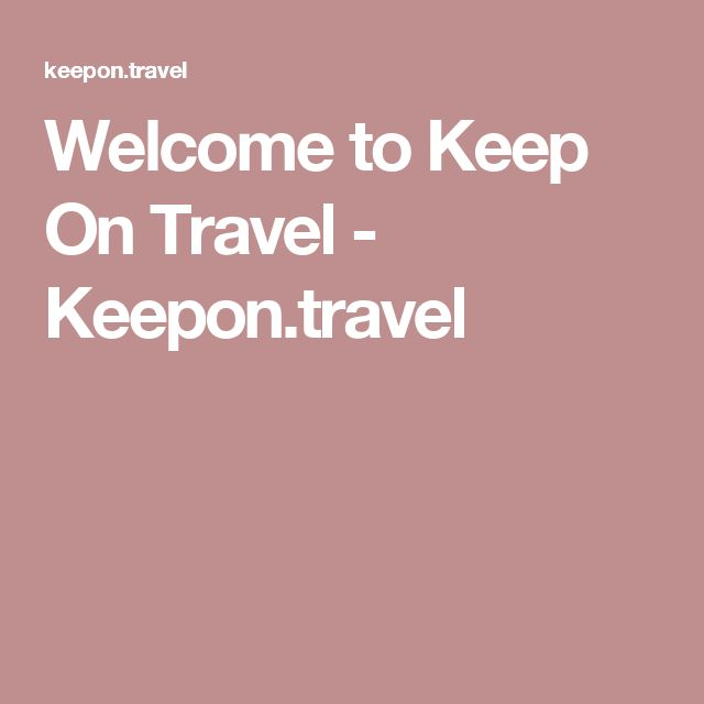 Welcome to Keep On Travel - Keepon.travel