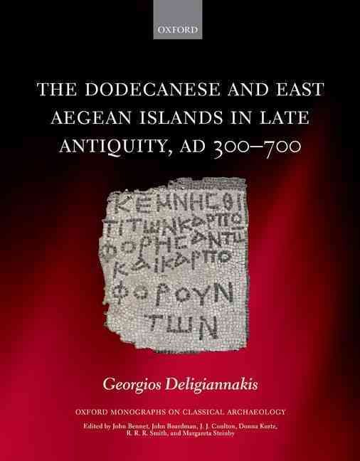 The Dodecanese and East Aegean s in Late Antiquity Ad 300-700