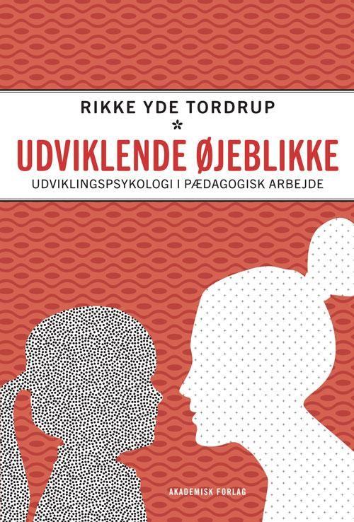 Udviklende øjeblikke - 9788711377192 - Bog af Rikke Yde Tordrup