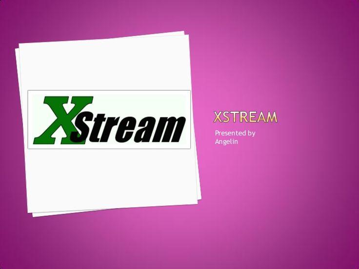XStream ~ by Angelin R via Slideshare