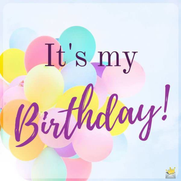 Its My Birthday Prayer For Me Quotes Wishes