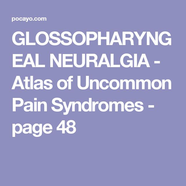 GLOSSOPHARYNGEAL NEURALGIA - Atlas of Uncommon Pain Syndromes - page 48