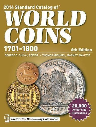 Standard Catalog of World Coins 1701-1800 (Standard Catalog of World Coins Eighteenth Century, 1701-1800)