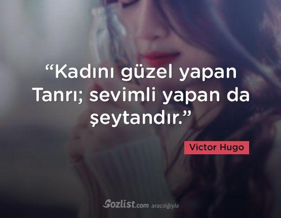 """""""Kadını güzel yapan Tanrı; sevimli yapan da şeytandır."""" #victor #hugo #sözleri #yazar #şair #kitap #şiir #özlü #anlamlı #sözler"""