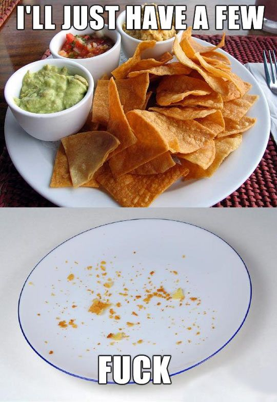 ALL THE CHIPS.  So true.