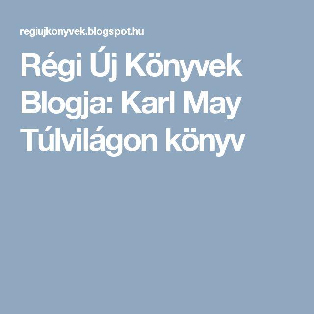 Régi Új Könyvek Blogja: Karl May Túlvilágon könyv