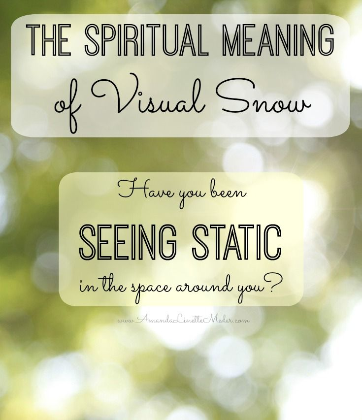 Have you been seeing fuzzy dots when you open your eyes? What about when you connect to your third eye? Static TV like air, which is actually a fairly common thing to see, can mean you have clairvoyance. This article about Visual Snow provides just one more perspective and solution for an otherwise untreatable condition!