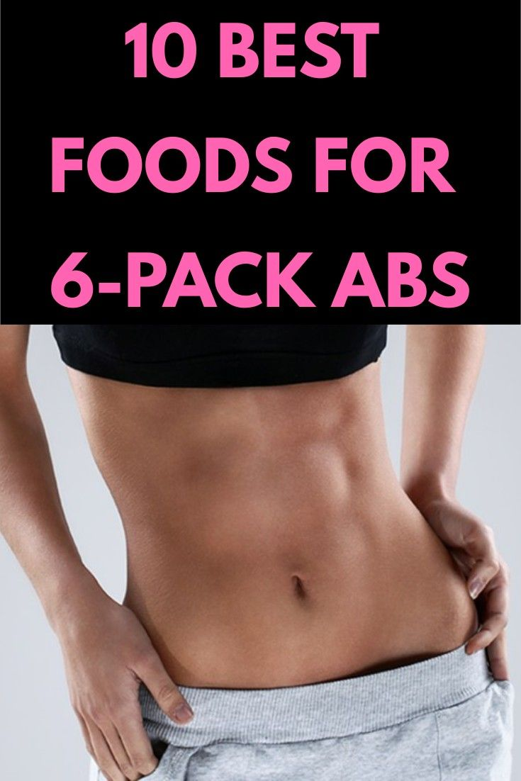 10 Best Foods For 6 Pack Abs Foods To Eat For Abs 6 Pack Abs Diet Slim Diet