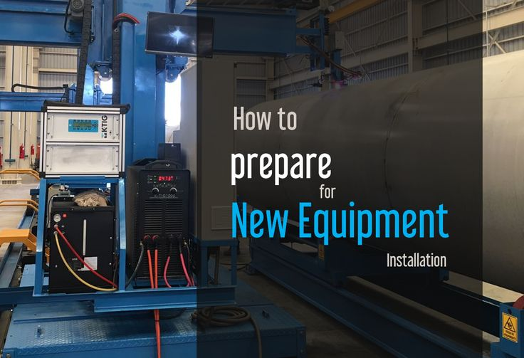 How to Prepare for the New Installation of Welding Equipment | K-TIG: The effort you invest into preparing for the installation of your new welding equipment will have a huge impact on the success of your project. As such, K-TIG have developed guidelines that detail the appropriate methods and procedures to follow when preparing for new equipment.