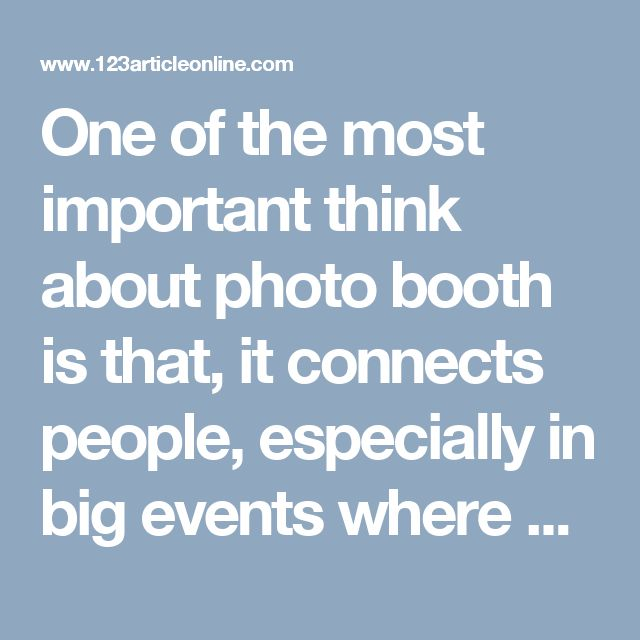 The Role of a Photo Booth in Every Occasion  Photographs are of great importance in our life.