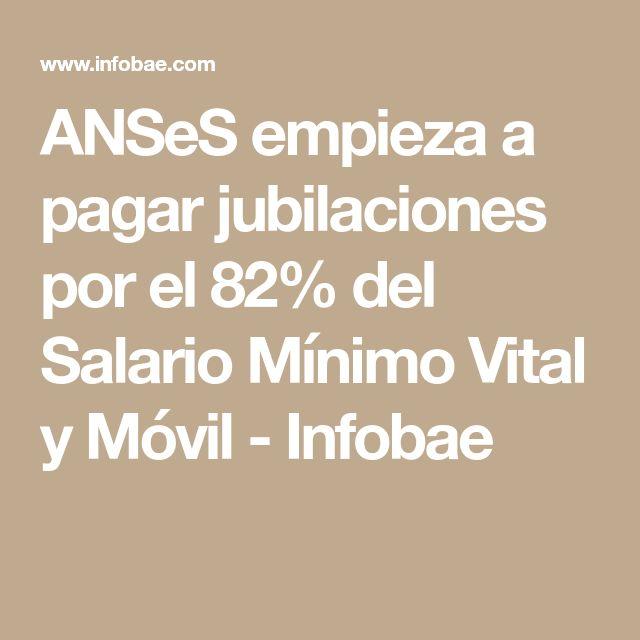 ANSeS empieza a pagar jubilaciones por el 82% del Salario Mínimo Vital y Móvil - Infobae
