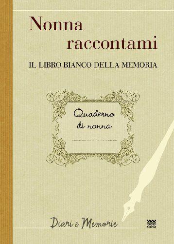 Nonna raccontami. Il libro bianco della memoria di F. Marini http://www.amazon.it/dp/885630144X/ref=cm_sw_r_pi_dp_MbY0wb1G8MHH7