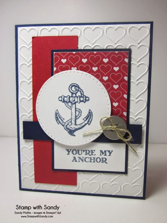 Stamp with Sandy: You're My Anchor, SSSC253:  A JUST BECAUSE I  YOU, A MEN'S VALENTINE, THANK YOU (FOR MEN/BOYS),  FATHER'S DAY, A PATRIOTIC THANK YOU FOR YOUR SERVICE IDEAS 4 CARDS.  TUTORIAL BY STAMPIN UP DISTRIBUTOR.