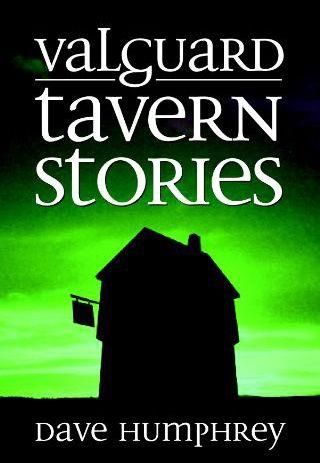 Valguard Tavern Stories By David Humphrey An Anthology Of Short Stories Comingsoon