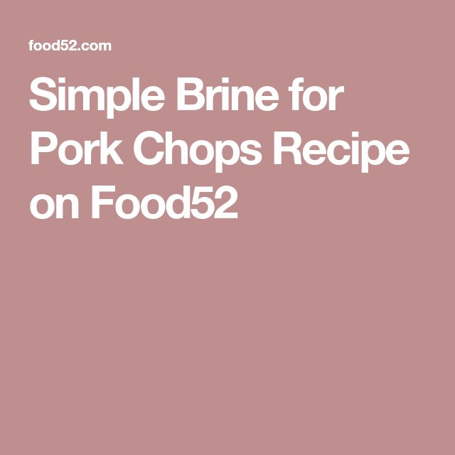 Simple Brine for Pork Chops Recipe on Food52