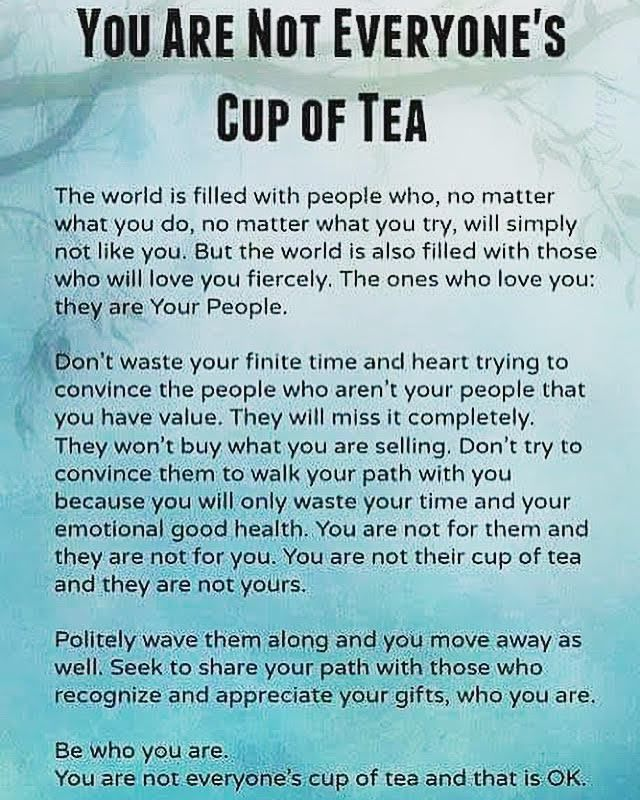 Quotes Appreciate You Are Not Everyone S Cup Of Tea