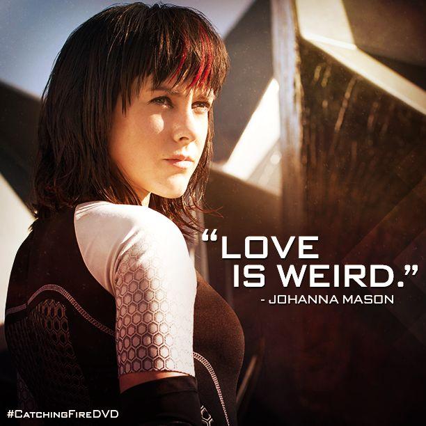 Johanna Mason has a unique outlook on love… #ValentinesDay #CatchingFireDVD