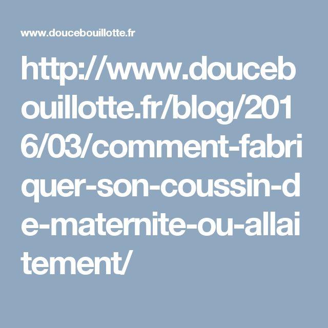 http://www.doucebouillotte.fr/blog/2016/03/comment-fabriquer-son-coussin-de-maternite-ou-allaitement/