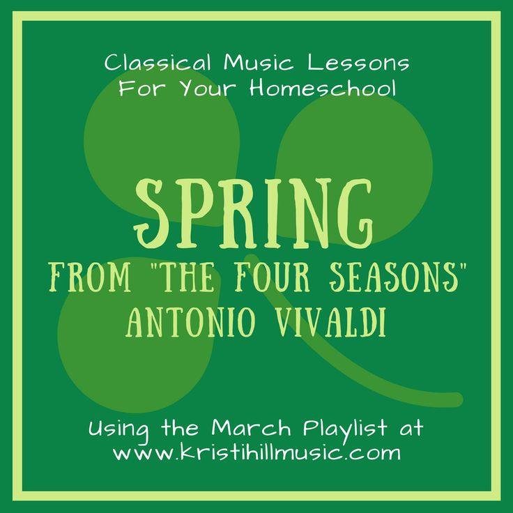 "{Music Lessons for Kids} Spring from ""The Four Seasons"" // Vivaldi – Kristi Hill Music"