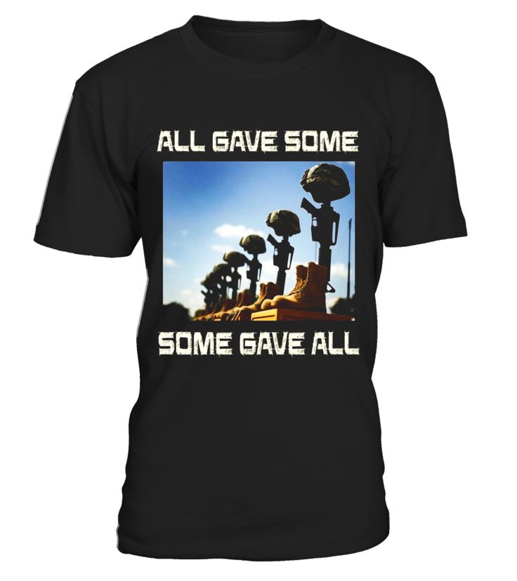 Veteran day T-Shirt - All gave some, some gave all  => Check out this shirt or mug by clicking the image, have fun :) Please tag, repin & share with your friends who would love it. #CombatMedicmug, #CombatMedicquotes #CombatMedic #hoodie #ideas #image #photo #shirt #tshirt #sweatshirt #tee #gift #perfectgi