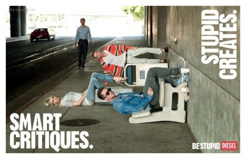 Diesel wants you to be stupid.  Like this ad.