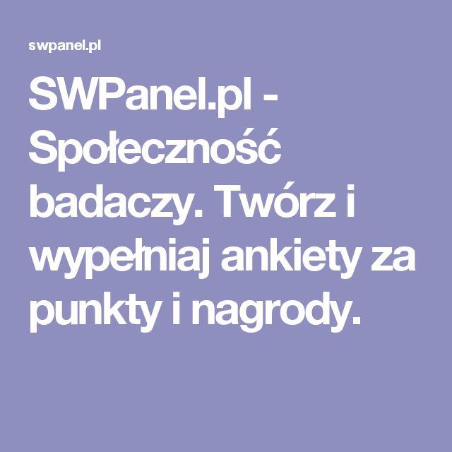 SWPanel.pl - Społeczność badaczy. Twórz i wypełniaj ankiety za punkty i nagrody.